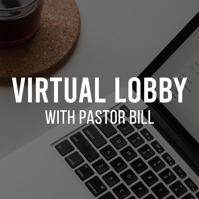Virtual Lobby with Pastor Bill image